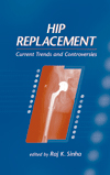 Hip Replacement : Current Trends and Controversies