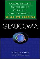 Glaucoma Color Atlas & Synopsis of Clinical Ophthalmology (Wills Eye Hospital Series)