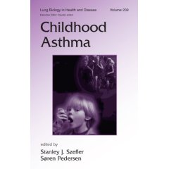 Childhood Asthma(Lung Biology in Health & Disease)