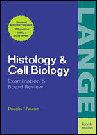 Histology and Cell Biology Examination and Board Review, 4e