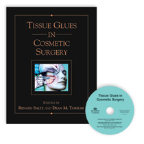 Tissue Glues in Cosmetic Surgery : Accompanying CD is MAC and PC compatible