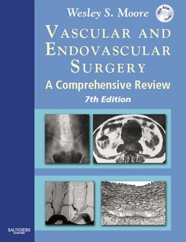 Vascular and Endovascular Surgery: A Comprehensive Review, Textbook with CD-ROM