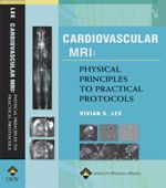 Cardiovascular MR Imaging Physical Principles to Practical Protocols Hardbound