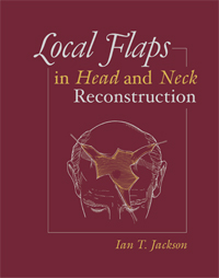 Local Flaps in Head and Neck Reconstruction, 2nd Edition