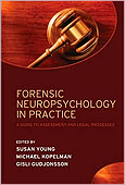Forensic Neuropsychology in Practice: A guide to assessment & legal processes