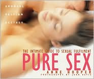 Pure Sex: The Intimate Guide to Sexual Fulfillment (Full Color)