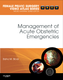 Management of Acute Obstetric Emergencies: Female Pelvic Surgery Video Atlas Series