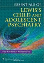 Essentials of Lewis's Child & Adolescent Psychiatry