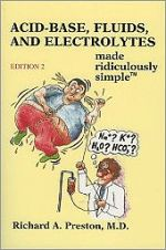Acid-Base, Fluids, and Electrolytes Made Ridiculously Simple [Paperback]
