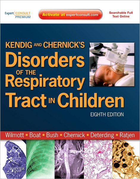 Kendig & Chernick's Disorders of the Respiratory Tract in Children, 8/e