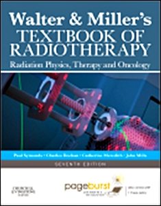 Walter & Miller's Textbook of Radiotherapy,7/e: Radiation Physics,Therapy & Oncology