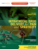 Intrathecal Drug Delivery for Pain and Spasticity : Volume 2 : A Volume in the Interventional and Neuromodulatory Techniques for Pain Management Series