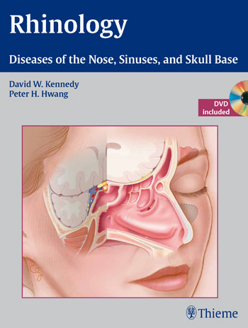 Rhinology : Diseases of the Nose, Sinuses, and Skull Base