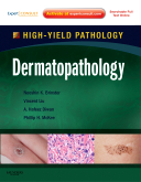 Dermatopathology : A Volume in the High Yield Pathology Series (Expert Consult - Online and Print)