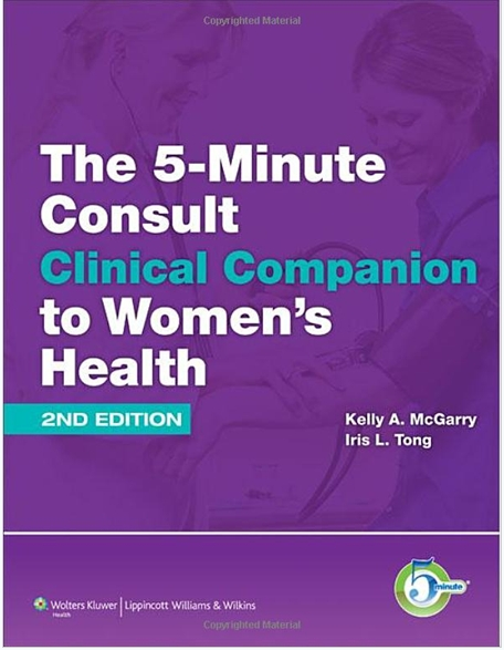 The 5-Minute Consult Clinical Companion to Women's Health [Hardcover]