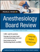 Anesthesiology Board Review Pearls of Wisdom,3/E