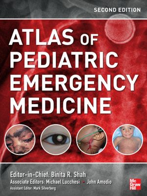 Atlas of Pediatric Emergency Medicine, 2/e