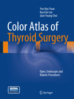 Color Atlas of Thyroid Surgery: Open, Endoscopic and Robotic Procedures