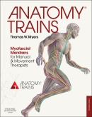 Anatomy Trains,3/e: Myofascial Meridians for Manual & Movement Therapists