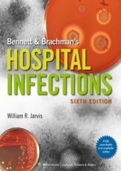 Bennett & Brachman's Hospital Infections, 6/e