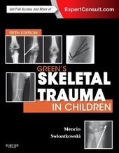Green's Skeletal Trauma in Children: Expert Consult: Online and Print, 5e