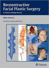 Reconstructive Facial Plastic Surgery: A Problem-Solving Manual,2/e
