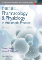 Stoelting's Pharmacology and Physiology in Anesthetic Practice, 5/e