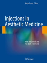Injections in Aesthetic Medicine :Atlas of Full-face and Full-body Treatment