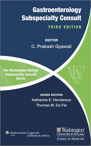 The Washington Manual of Gastroenterology Subspecialty Consult , 3/e