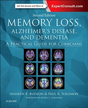Memory Loss, Alzheimer's Disease, & Dementia,2/e-A Practical Guide for Clinicians