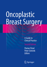 Oncoplastic Breast Surgery: A Guide to Clinical Practice, 2/e