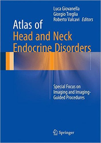 Atlas of Head and Neck Endocrine Disorders: Special Focus on Imaging and Imaging-Guided Procedures