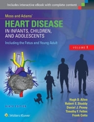 Moss & Adams' Heart Disease in Infants, Children, and Adolescents, Including the Fetus and Young Adult-9판(2016.03)