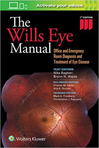 The Wills Eye Manual,7/e-Office and Emergency Room Diagnosis and Treatment of Eye Disease