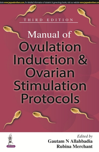 Manual of Ovulation Induction & Ovarian Stimulation Protocols, 3/e
