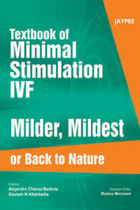 Textbook of Minimal Stimulation IVF: Milder, Mildest or Back to Nature