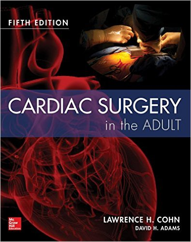 Cardiac Surgery in the Adult, 5판