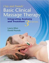Clay & Pounds' Basic Clinical Massage Therapy: Integrating Anatomy and Treatment 3rd