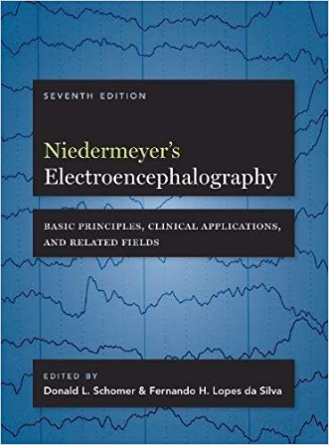 Niedermeyer's Electroencephalography: Basic Principles, Clinical Applications, and Related Fields-7판