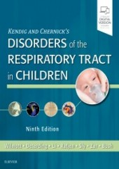 Kendig & Chernick's Disorders of the Respiratory Tract in Children, 9/e