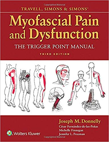 Travell, Simons & Simons` Myofascial Pain and Dysfunction : The Trigger Point Manual