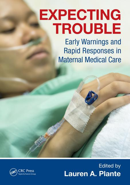 Expecting Trouble: Early Warnings and Rapid Responses in Maternal Medical Care-1판