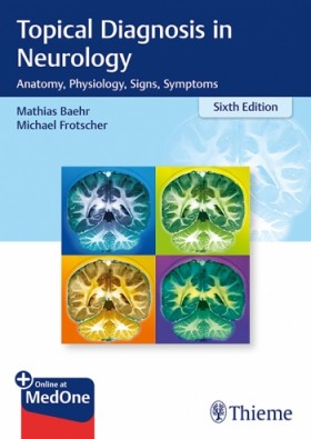 Topical Diagnosis in Neurology Anatomy, Physiology, Signs, Symptoms-6판