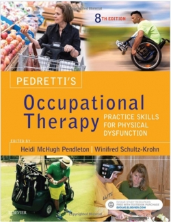 Pedretti's Occupational Therapy: Practice Skills for Physical Dysfunction,-8판