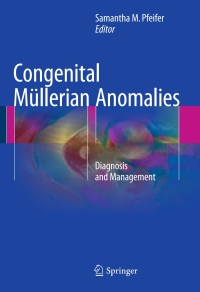 Congenital Mullerian Anomalies: Diagnosis and Management-1판
