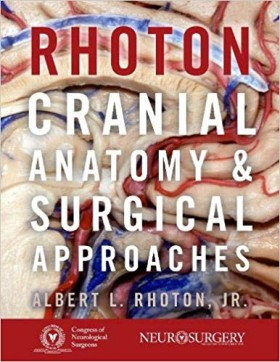 Rhoton's Cranial Anatomy and Surgical Approaches-1판