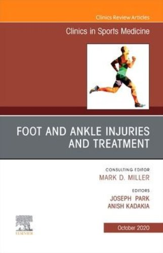 Foot and Ankle Injuries and Treatment An Issue of Clinics in Sports Medicine-1판
