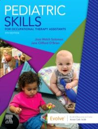 Pediatric Skills for Occupational Therapy Assistants-5판