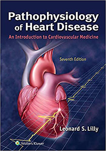 Pathophysiology of Heart Disease: An Introduction to Cardiovascular Medicine-7판