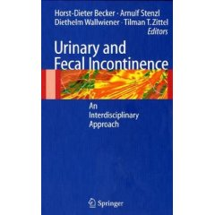 Urinary and Fecal Incontinence : An Interdisciplinary Approach (Hardcover)